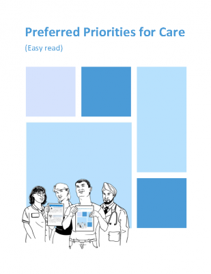 Preferred Priorities For Care – Easy Read